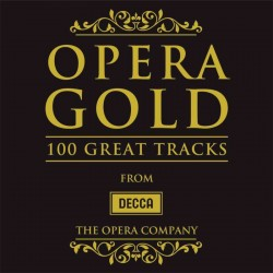 Opera Gold: 100 Great Tracks from Decca - Varios Artistas