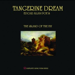 TANGERINE DREAM - EDGAR ALLAN POES THE ISLAND OF THE FAY