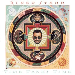 RINGO STAR - TIME TAKES TIME