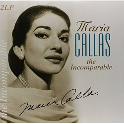 MARIA CALLAS THE INCOMPARABLE