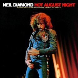NEIL DIAMOND - HOT AUGUST NIGTH