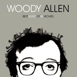 WOODY ALLEN - BEST MUSIC OF HIS MOVIES
