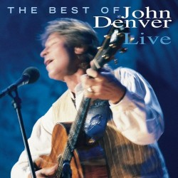 JOHN DENVER - BEST OF LIVE