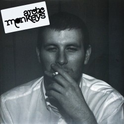 ARCTIC MONKEYS - WHATEVER PEOPLE SAY IM THAT'S WHAT I'M NOT