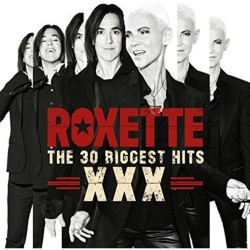 ROXETTE - 30 BIGGEST HITS