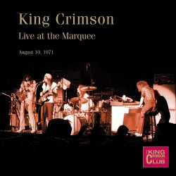 KING CRIMSON - LIVE AT MARQUEE 1971