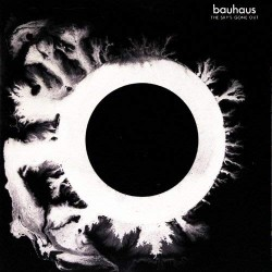 BAUHAUS - THE SKYS GONE OUT