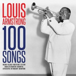 LOUIS ARMSTRONG - 100 SONGS