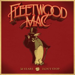 FLEETWOOD MAC - 50 YEARS - DONT STOP