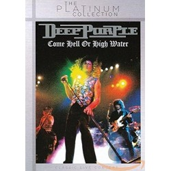 DEEP PURPLE - COME HELL OR HIGH MATER