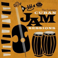 CUBAN JAM - COMPLETE SESSIONS