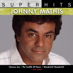 JOHNNY MATHIS - SUPER HITS