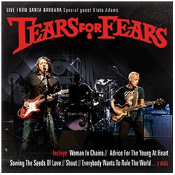 TEARS FOR FEARS - LIVE FROM SANTA BARBARA