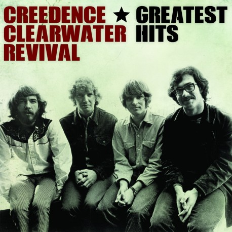 CREEDENCE CLEARWATER REVIVAL HITS