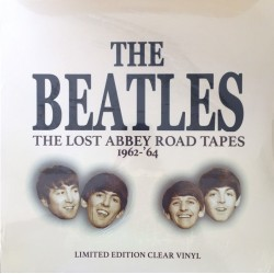 THE BEATLES - THE LOST ABBEY ROAD TAPES 1962 - 64