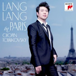 LANG LANG - IN PARIS / CHOPIN / TCHAIKOVSKY