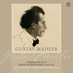 GUSTAV MAHLER / KONDRASHIN / USSR TV AND RADIO LARGE SYMPH ORCHESTRA / - SYMPHONY NO 5