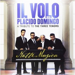 IL VOLO / PLACIBO DOMINGO - NOTTE MAGICA / A TRIBUTE TO THE THREE TENORS