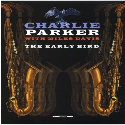 CHARLIE PARKER WHIT MILES DAVID - THE EARLY BIRD