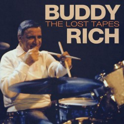 BUDDY RICH - THE LOST TAPES