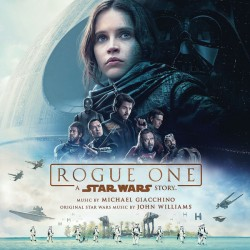MICHAEL GIACCHINO - ROUGE ONE - A STAR WARS STORY - SOUNDTRACK