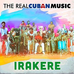 IRAKERE - THE REAL CUBAN MUSIC
