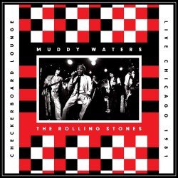 THE ROLLING STONES / MUDDY WATERS - CHECKERBOARD LOUNGE / LIVE CHICAGO 1981