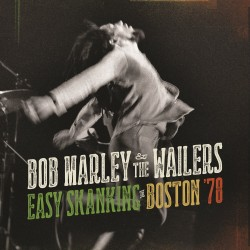 BOB MARLEY - EASY SKANKING IN BOSTON 78