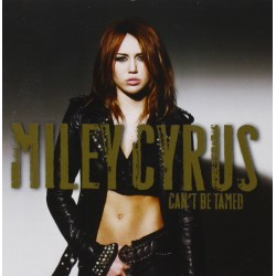 MILEY CYRUS CANT BE TAMED