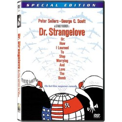 DR STRANGELOVE - OR HOW I LEARNED TO STOP WORRYING AND LOVE THE BOMB