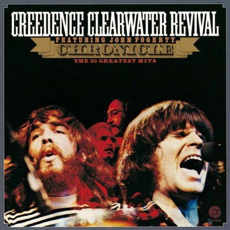 CREEDENCE CLEARWATER REVIVAL - FEATURING JOHN FOGERTY - CHRONICLE