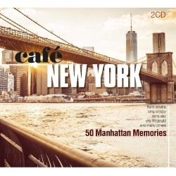 CAFE NEW YORK - 50 MANHATTAN MEMORIES - VARIOS ARTISTAS