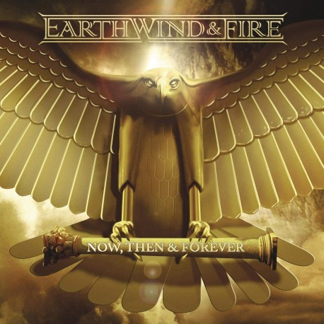 EARTH WIND FIRE NOW THEN AND FOREVER