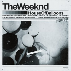 THE WEEKDN - HOUSE BALLOONS - TRILOGY