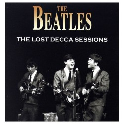 THE BEATLES - THE LOST DECCA SESSIONS