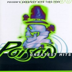POISON - GREATEST HITS 1986 / 1996