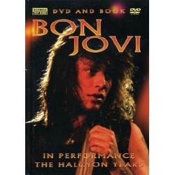 BON JOVI - IN PERFORMANCE / THE HALCYON YEARS
