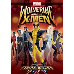 WOLVERINE AND THE X-MEN - HEROES RETURN TRILOGY