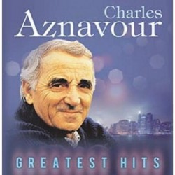 CHARLES AZNAVOUR - GREATEST HITS