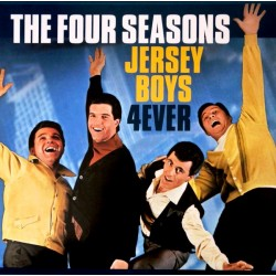 THE FOUR SEASONS - JERSEY BOYS 4EVER