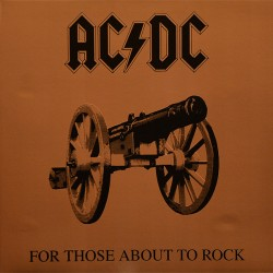 ACDC - FOR THOSE ABOUT TO ROCK WE SALUTE YOU