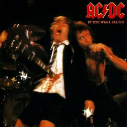 ACDC - IF YOU WANT BLOOD YOU VE GOT IT