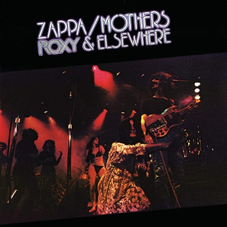 FRANK ZAPPA AND MOTHERS - ROXY AND ELSEWHERE
