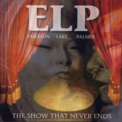 EMERSON LAKE AND PALMER - THE SHOW THAT NEVER ENDS