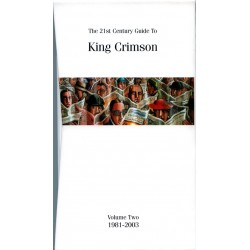 KING CRIMSON - THE 21st CENTURY GUIDE TO KING CRIMSON - VOL 2 - 1981-2003