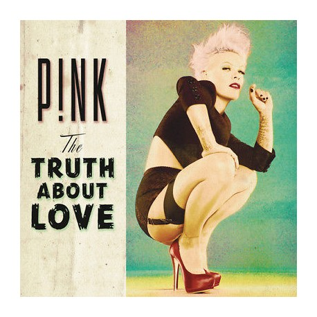 P!NK - THE TRUTH ABOUT LOVE