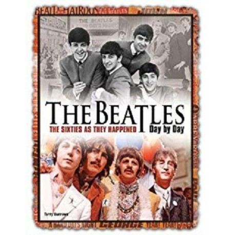 THE BEATLES - DAY BY DAY - THE SIXTIES AS THEY HAPPENED