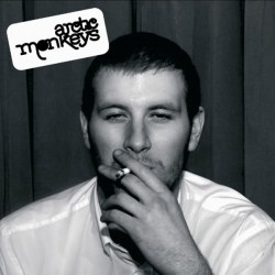 ARCTIC MONKEYS - WHATEVER PEOPLE SAY I AM THATS WHAT IM NOT