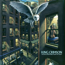 KING CRIMSON - THE RECONSTRUKCTION OF LIGTH