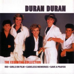 DURAN DURAN - THE ESSENTIAL COLLECTION